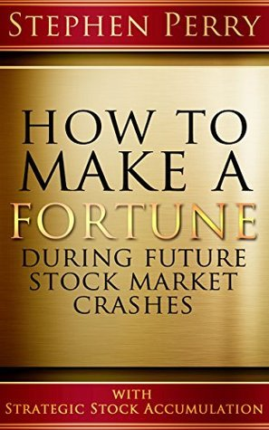 How to Make a Fortune During Future Stock Market Crashes