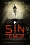Sin temor by Kami Garcia