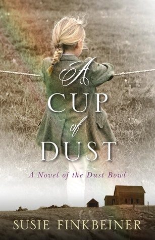 A Cup of Dust: a Novel of the Dust Bowl (Pearl Spence #1)