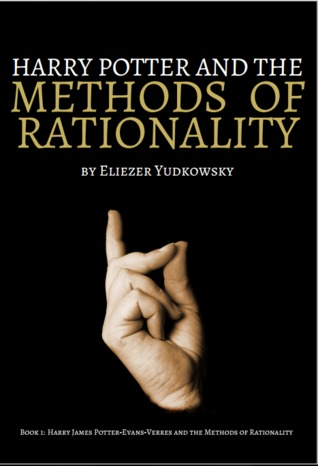 Harry James Potter-Evans-Verres and the Methods of Rationality (Harry Potter and the Methods of Rationality, #1)