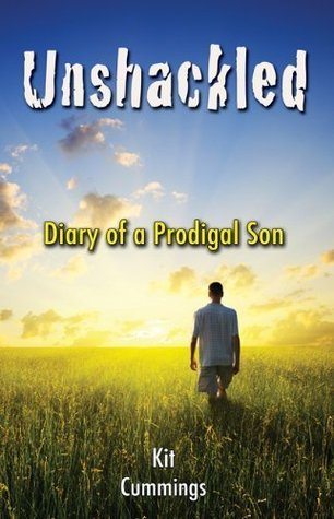 Unshackled (Diary of a Prodigal Son)