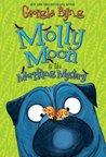 Molly Moon & the Morphing Mystery (Molly Moon, #5)