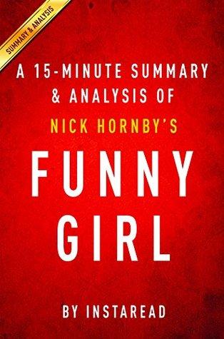 Funny Girl: A Novel by Nick Hornby | A 15-minute Summary & Analysis: A Novel