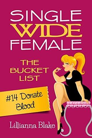 Donate Blood (Single Wide Female: The Bucket List #14)