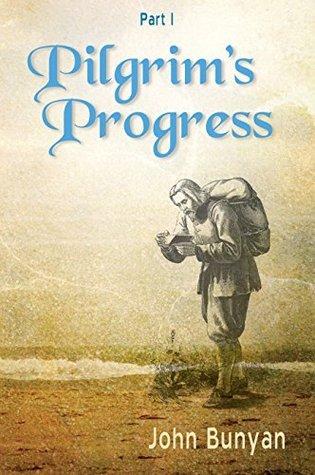 Pilgrim's Progress: Updated, Modern English. Includes Original Illustrations. (Part I)