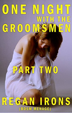 One Night with the Groomsmen: Part Two: