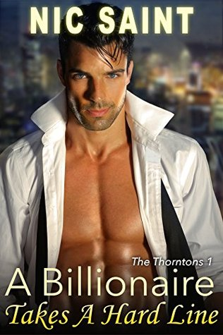 A Billionaire Takes a Hard Line (The Thorntons, #1)