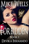 Forbidden, Book 1 by Mike Wells