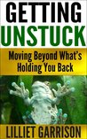 Getting Unstuck: Moving Beyond What's Holding You Back