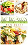 Dash Diet: Top Dash Diet Recipes For Weight Loss (Dash Diet Recipes, Weight Loss Books, Weight Loss Tips Book 1)