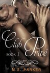 Club Privé: Book I (Club Prive, #1)