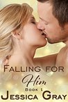 Falling For Him 1