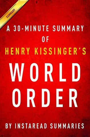 World Order by Henry Kissinger - A 30-minute Instaread Summary