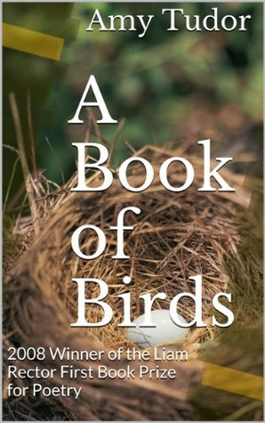 A Book of Birds: 2008 Winner of the Liam Rector First Book Prize for Poetry
