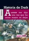 Historia de Dark by Ana Alonso