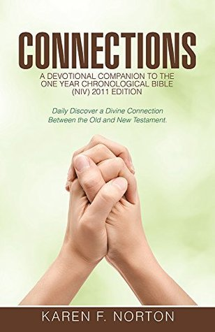 Connections: A Devotional Companion to the One Year Chronological Bible NIV, 2011 Edition