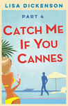 Catch Me If You Cannes by Lisa Dickenson