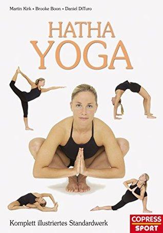 Hatha Yoga: Komplett illustriertes Standardwerk