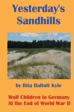 Yesterday's Sandhills: Wolf Children in Germany at the End of World War II
