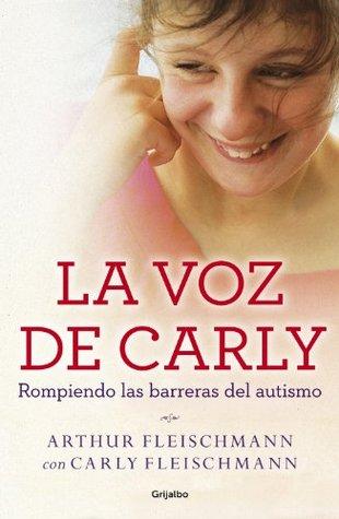 La voz de Carly (e-original): Rompiendo las barreras del autismo