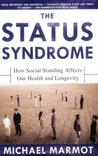 The Status Syndrome by Michael Marmot