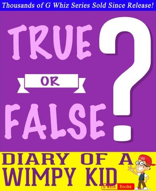 Diary of a Wimpy Kid - True or False? Quiz Game Book: Fun Facts and Trivia Tidbits Quiz Game Books (GWhizBooks.com)