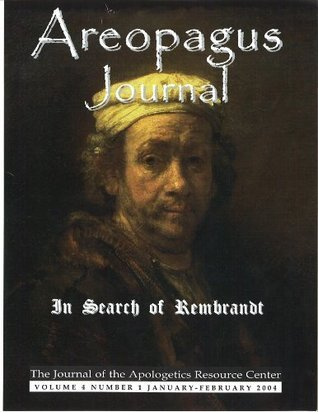 In Search of Rembrandt. The Areopagus Journal of the Apologetics Resource Center. Volume 4, Number 1.