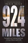 924 Miles: Thoughts on Finding God and Living a Meaningful Life