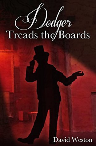 Dodger Treads the Boards: The Continuing Adventures of Jack Dawkins (1832 - 1834)
