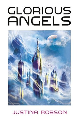 Ebook Glorious Angels by Justina Robson DOC!
