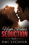 High Stakes Seduction - Book 5