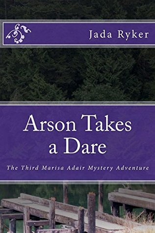 arson-takes-a-dare-the-third-marisa-adair-mystery-adventure-marisa-adair-mysteries-book-3