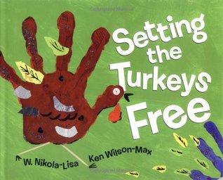 Setting the Turkeys Free by W. Nikola-Lisa