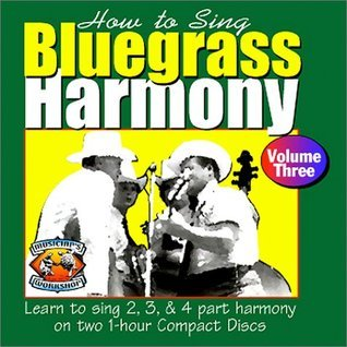 Learn to Sing Bluegrass Harmony Volume Three