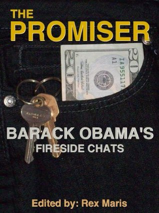 The Promiser: Barack Obama's Fireside Chats