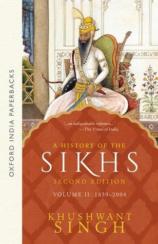 A History of the Sikhs, Volume 2 by Khushwant Singh