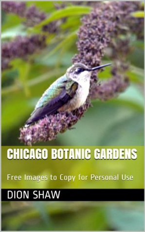 Chicago Botanic Gardens: Free Images to Copy for Personal Use (Photos for download Book 1)