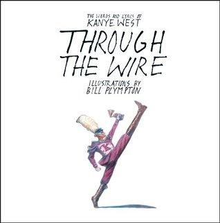 Ebook Through the Wire: Lyrics & Illuminations by Kanye West read!