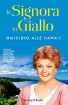 Omicidio alle Hawaii. La Signora in Giallo by Jessica Fletcher
