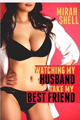 Watching My Husband Take My Best Friend: Confessions of a Cuckquean