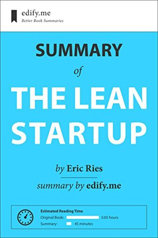 The Lean Startup: In-Depth Summary - original book by Eric Ries - summary by edify.me
