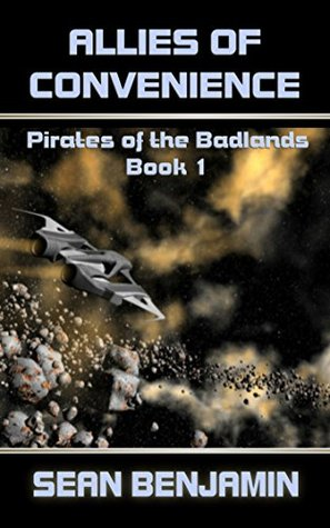 Allies of Convenience: Pirates of the Badlands Series Book 1