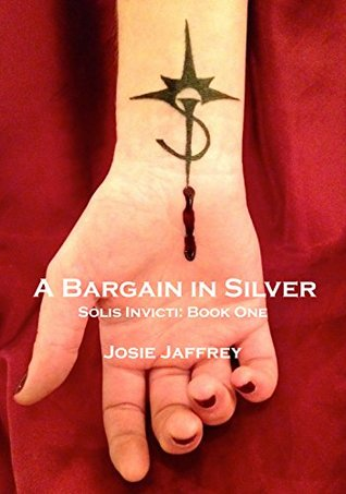 A Bargain in Silver by Josie Jaffrey