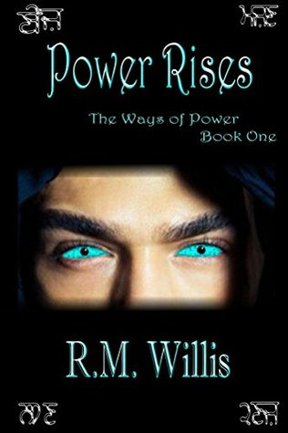 Power Rises (The Ways of Power, #1)