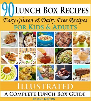 Lunch Box Recipes: Healthy Lunchbox Recipes for Kids. A Common Sense Guide & Gluten Free Paleo Lunch Box Cookbook for School & Work (Paleo Recipes: Paleo ... Lunch, Dinner & Desserts Recipe Book 11)