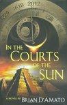 In the Courts of the Sun (Jed de Landa, #1)
