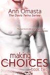 Making Choices (The Davis Twins, #2)