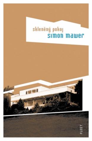 Skleněný pokoj by Simon Mawer