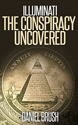 The Illuminati: The Conspiracy Uncovered