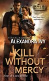 Kill Without Mercy (ARES Security, #1)